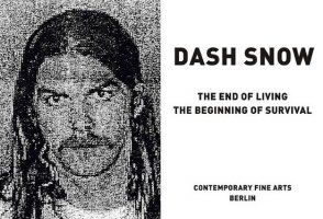 Dash Snow - The end of living the begining of survival